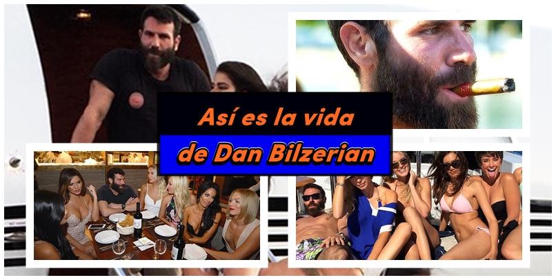Así es la vida de Dan Bilzerian