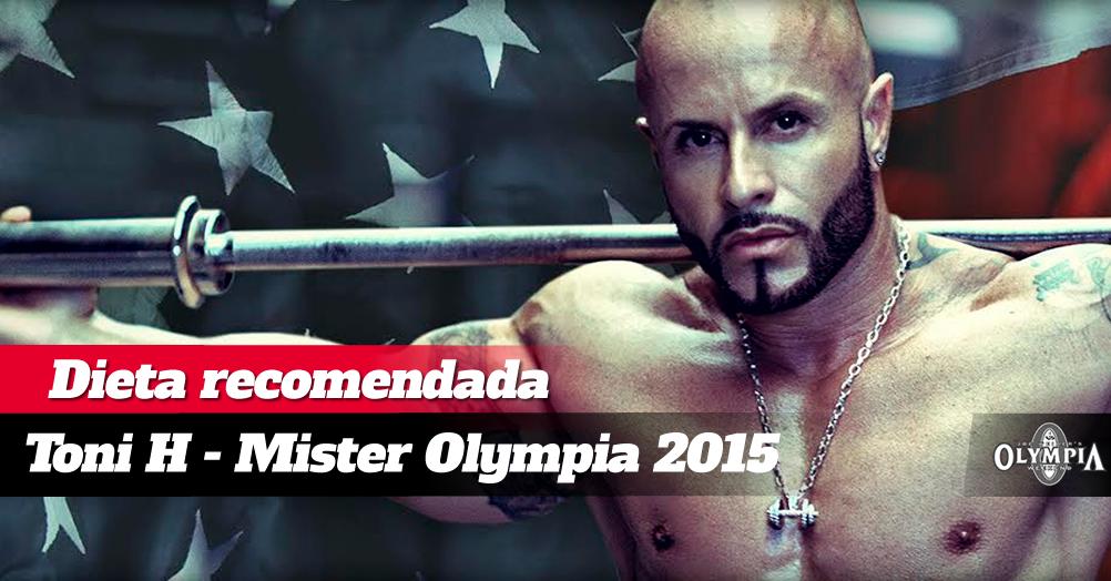 Dieta recomendada de Mr Olympia 2015 Toni H