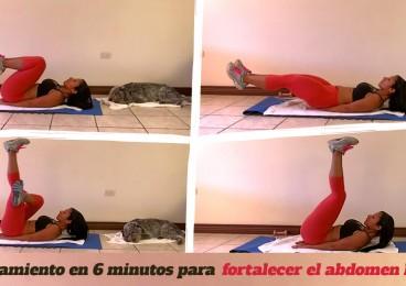 Entrenamiento en 6 minutos para fortalecer el abdomen bajo por Dey Palencia