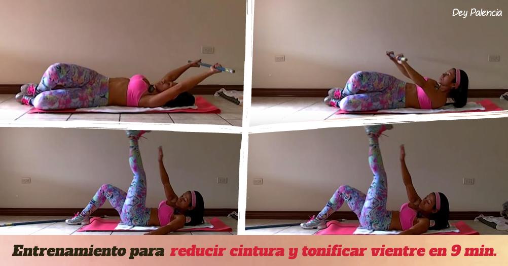 Entrenamiento para reducir cintura y tonificar vientre en 9 minutos por Dey Palencia
